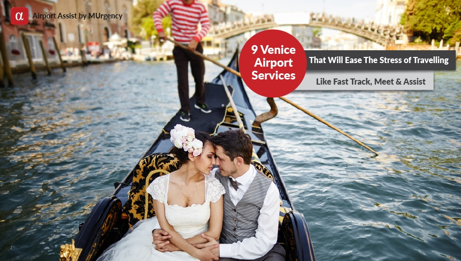 venice airport, venice, venice marco polo airport, marco polo airport, fast track, meet and assist, limousine service, private flight, lounge access, vip service, special needs at airport