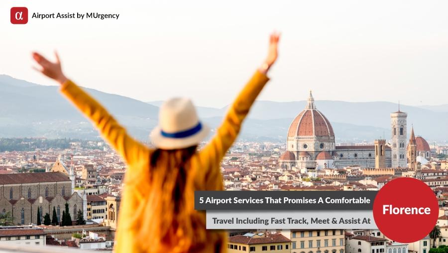 florence, florence airport, florence airport assistance, airport assistance, fast track, meet & greet, limousine service, lounge access, vip service,