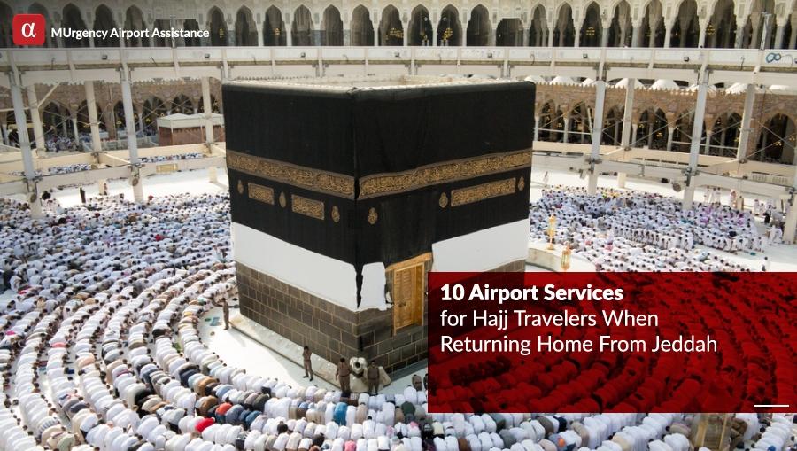hajj, jeddah, jeddah airport, departure services, hajj travelers, hajj travellers, jeddah saudi arabia, flights from jeddah, transit, transit dubai, dubai, airport assistance, hajj season, hajj pilgrims, hajj pilgrimage,