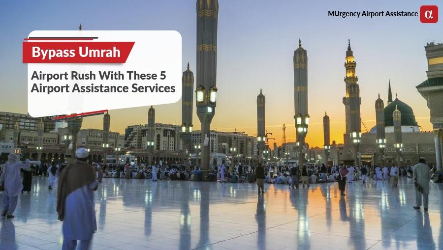 umrah airport assistance, medina airport assistance, jeddah airport assistance, airport assistance saudi arabia, umrah, medina, jeddah, airport assistance