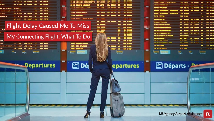 delayed flight, connecting flight, airport assistance, re-book flight, claim flight ticket,